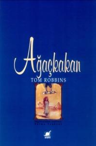 Ağaçkakan, Tom Robbins, Ayrıntı Yayınları, 1999 (Birinci Basım).